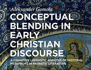 Conceptual Blending in Early Christian Discourse